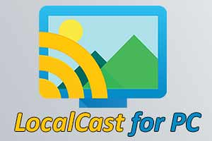 How To Use Localcast